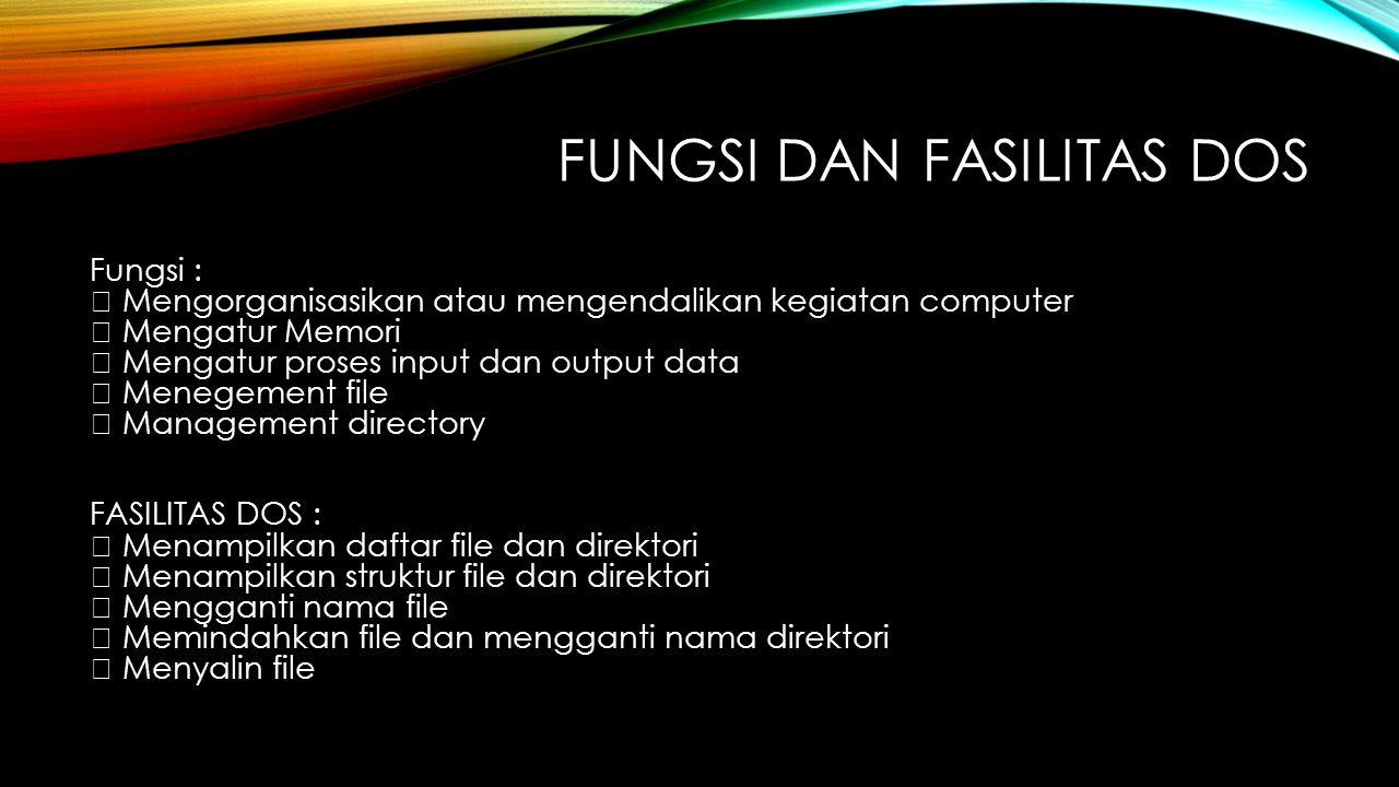 FUNGSI dan fasilitas DOS