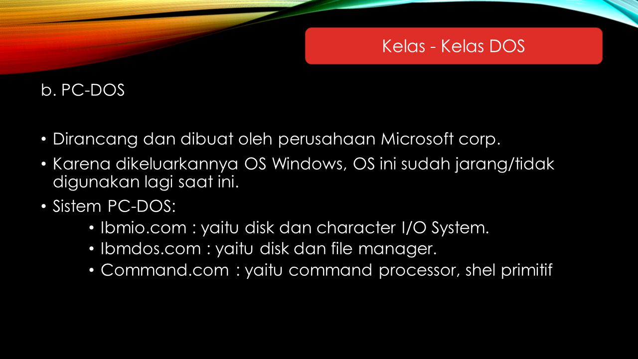 Kelas - Kelas DOS b. PC-DOS