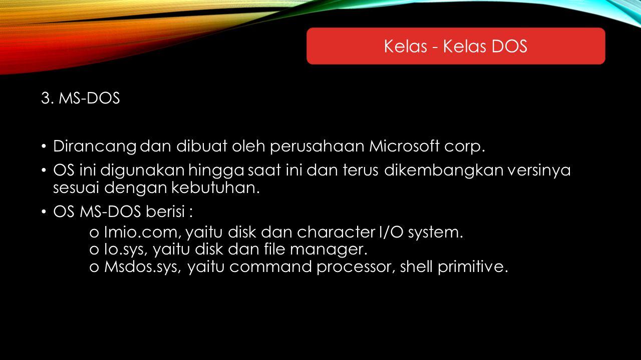 Kelas - Kelas DOS 3. MS-DOS