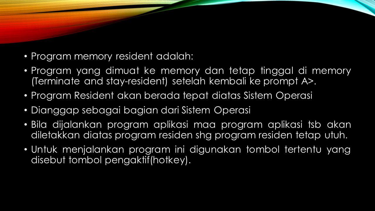 Program memory resident adalah: