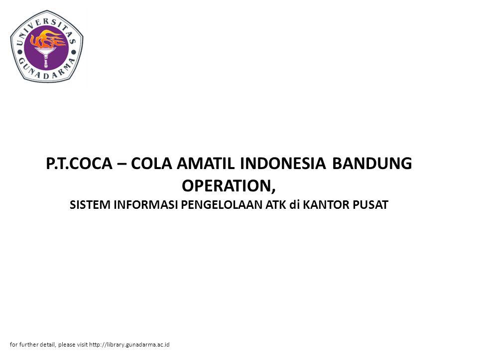 P.T.COCA – COLA AMATIL INDONESIA BANDUNG OPERATION, SISTEM INFORMASI PENGELOLAAN ATK di KANTOR PUSAT