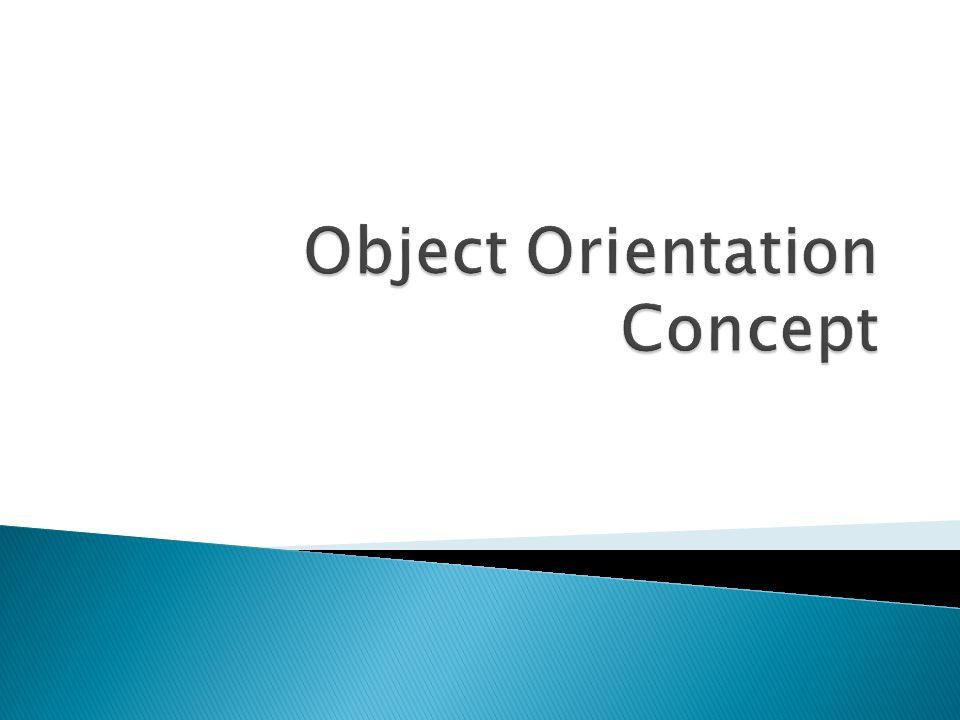 Object Orientation Concept