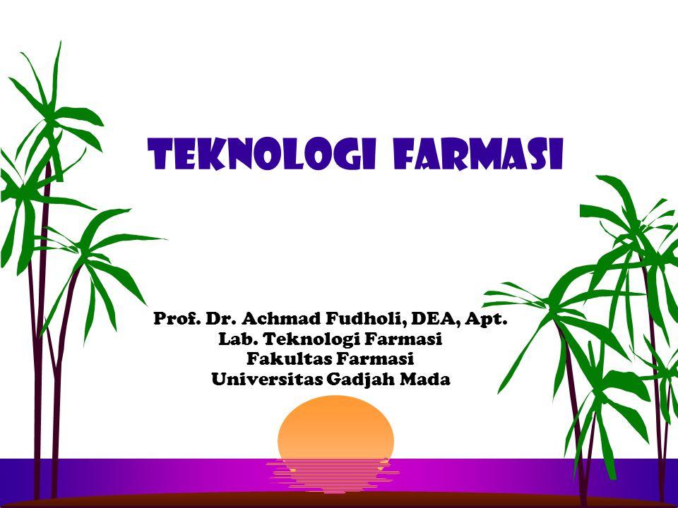 Teknologi farmasi Prof. Dr. Achmad Fudholi, DEA, Apt.