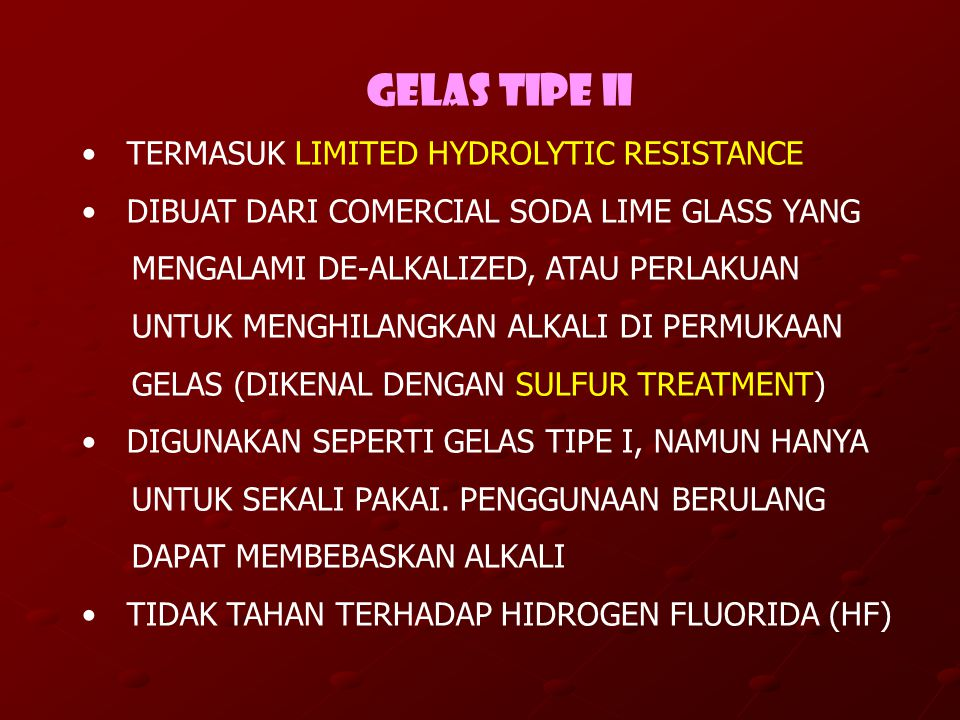 GELAS TIPE II TERMASUK LIMITED HYDROLYTIC RESISTANCE