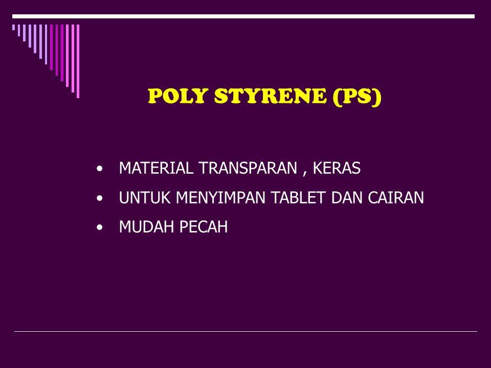 POLY STYRENE (PS) MATERIAL TRANSPARAN , KERAS