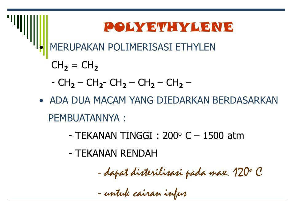 POLYETHYLENE - untuk cairan infus MERUPAKAN POLIMERISASI ETHYLEN