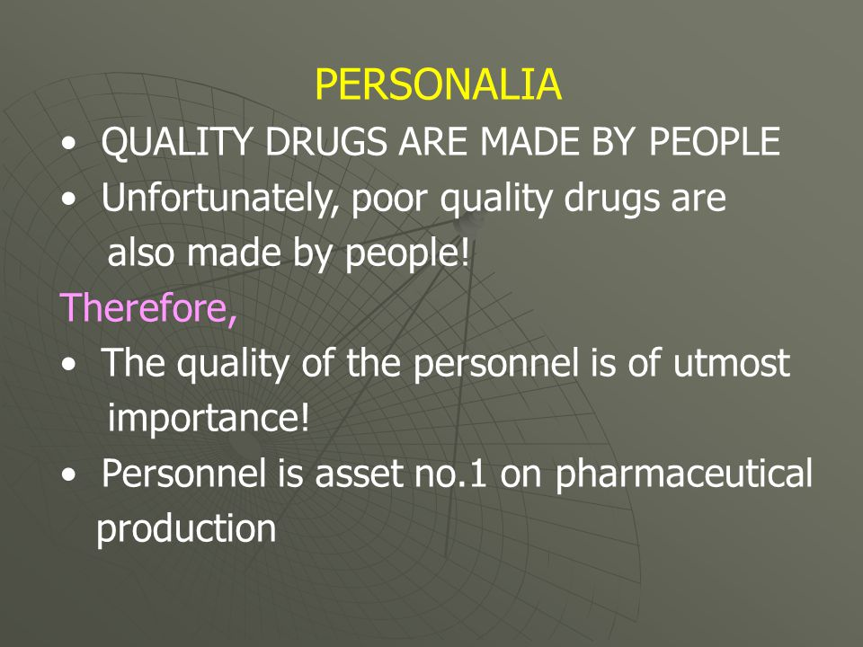 PERSONALIA QUALITY DRUGS ARE MADE BY PEOPLE