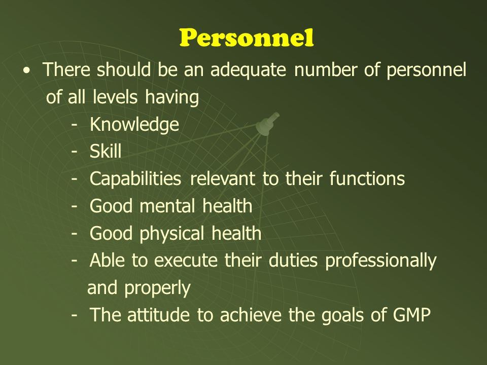 Personnel There should be an adequate number of personnel
