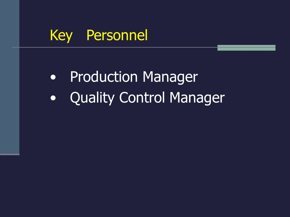 Key Personnel Production Manager Quality Control Manager