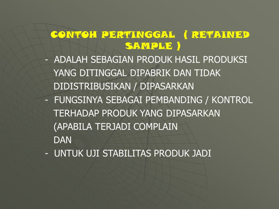 CONTOH PERTINGGAL ( RETAINED SAMPLE )