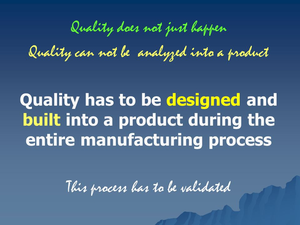 Quality does not just happen