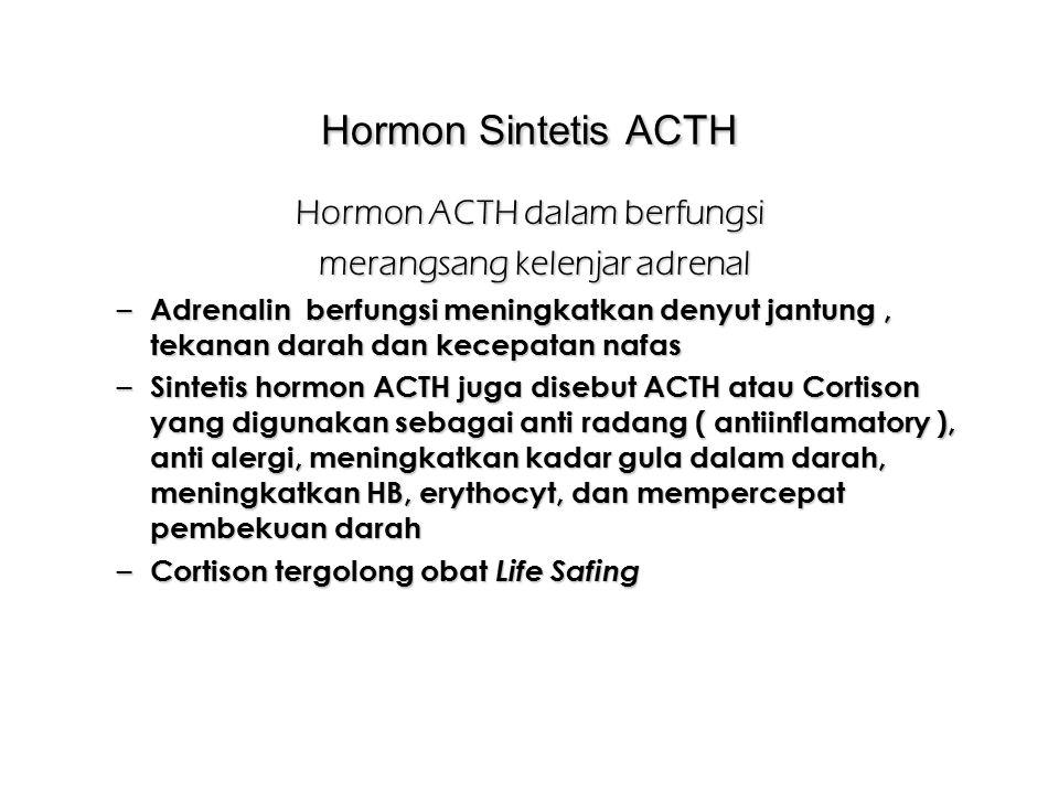 Hormon ACTH dalam berfungsi merangsang kelenjar adrenal