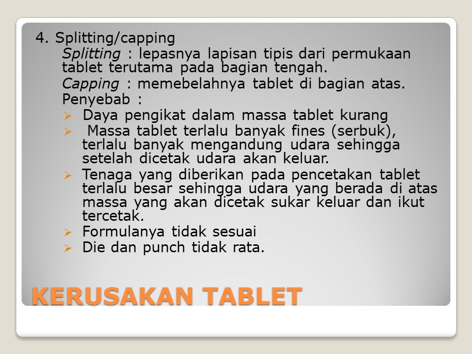 KERUSAKAN TABLET 4. Splitting/capping