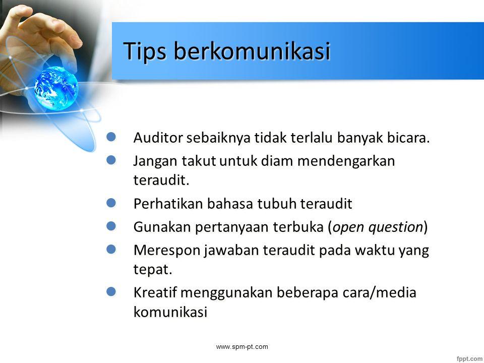 Tips berkomunikasi Auditor sebaiknya tidak terlalu banyak bicara.