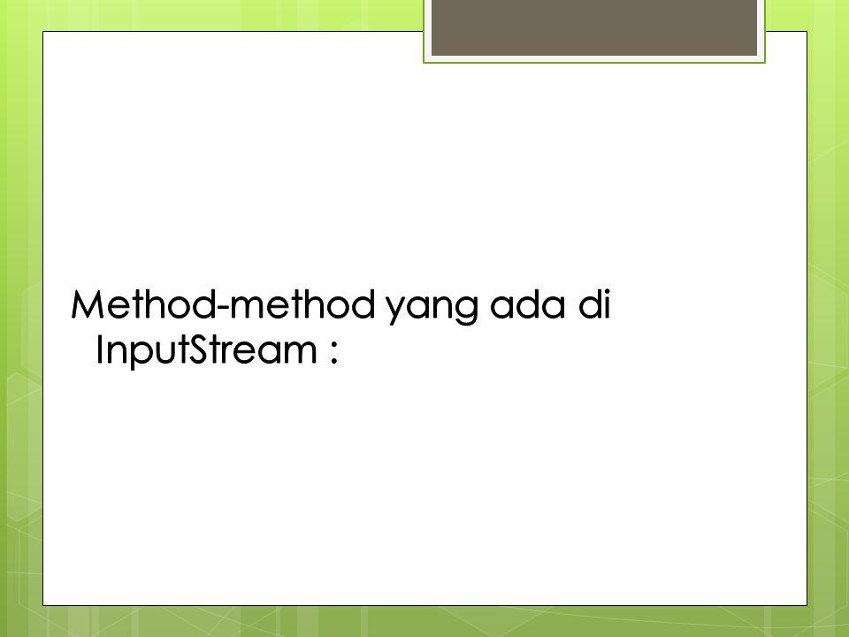 Method-method yang ada di InputStream :