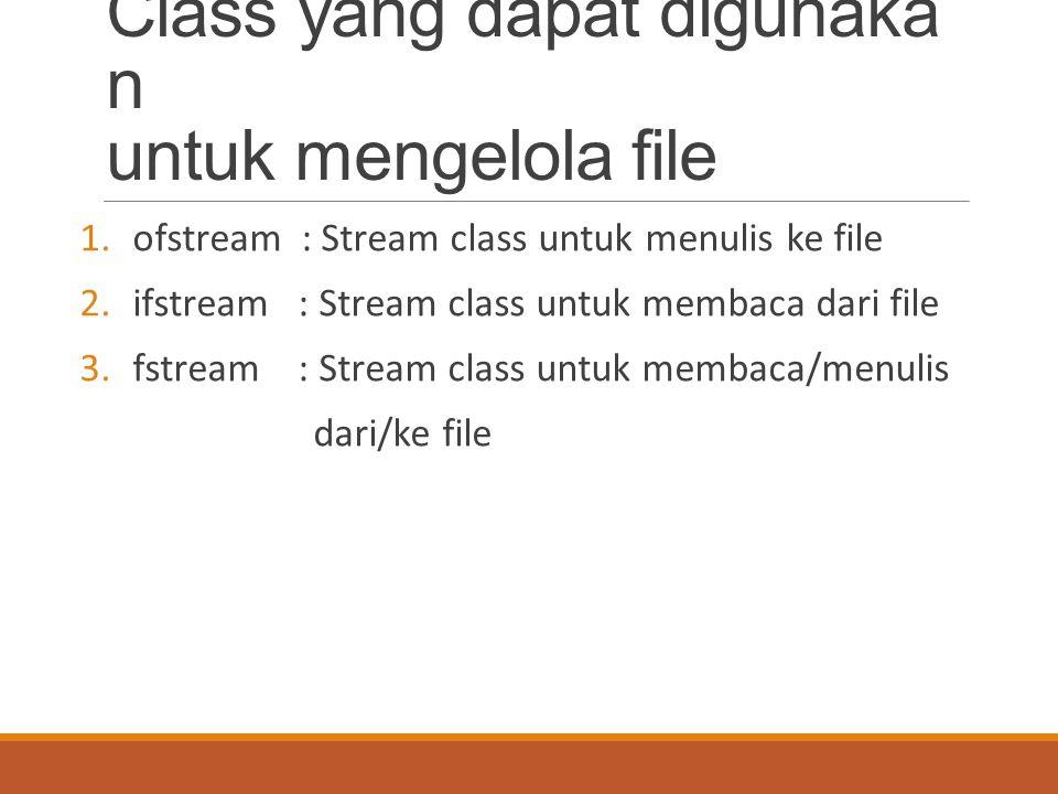 Class yang dapat digunakan untuk mengelola file