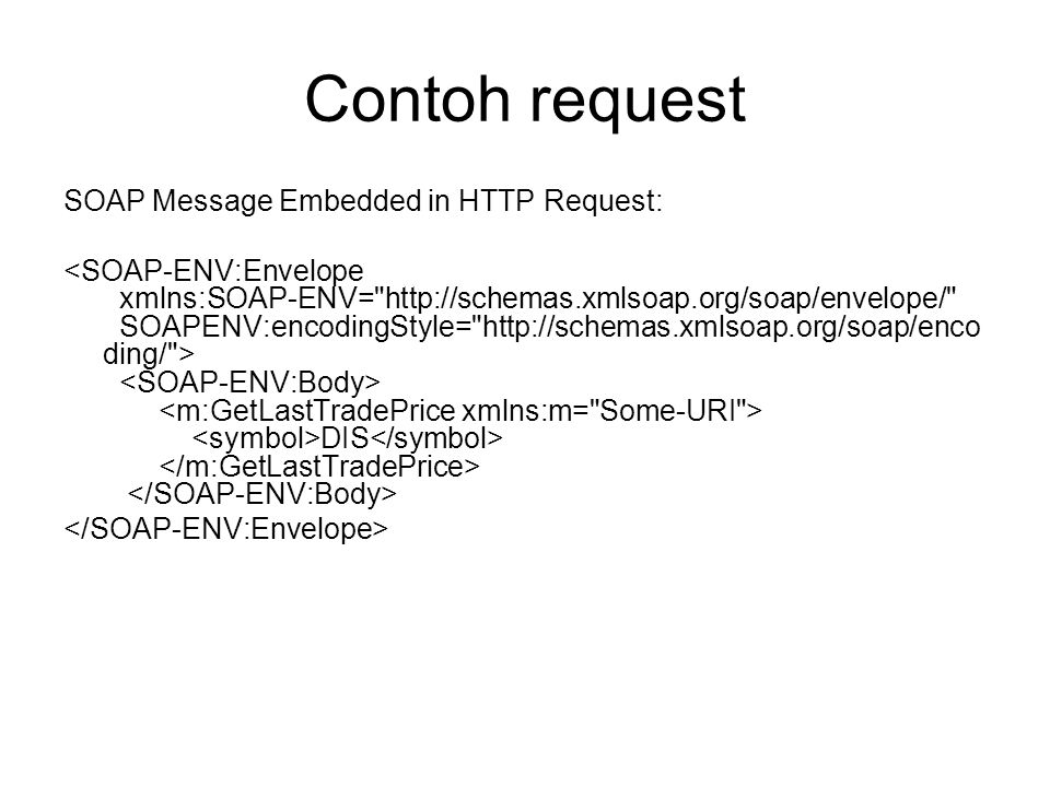 Contoh request SOAP Message Embedded in HTTP Request: