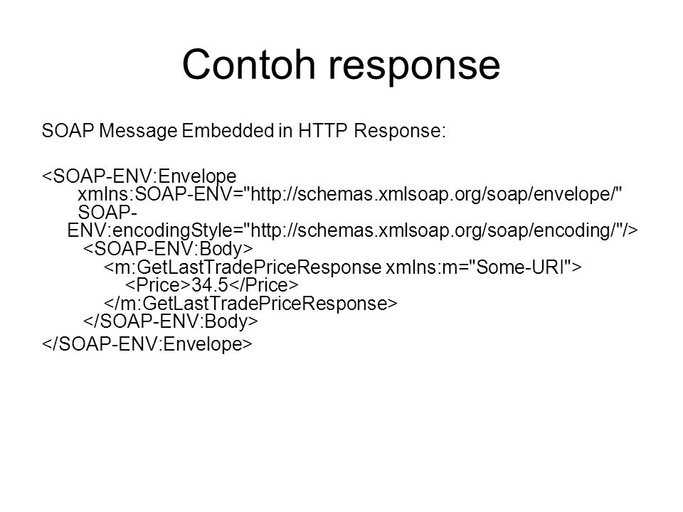 Contoh response SOAP Message Embedded in HTTP Response: