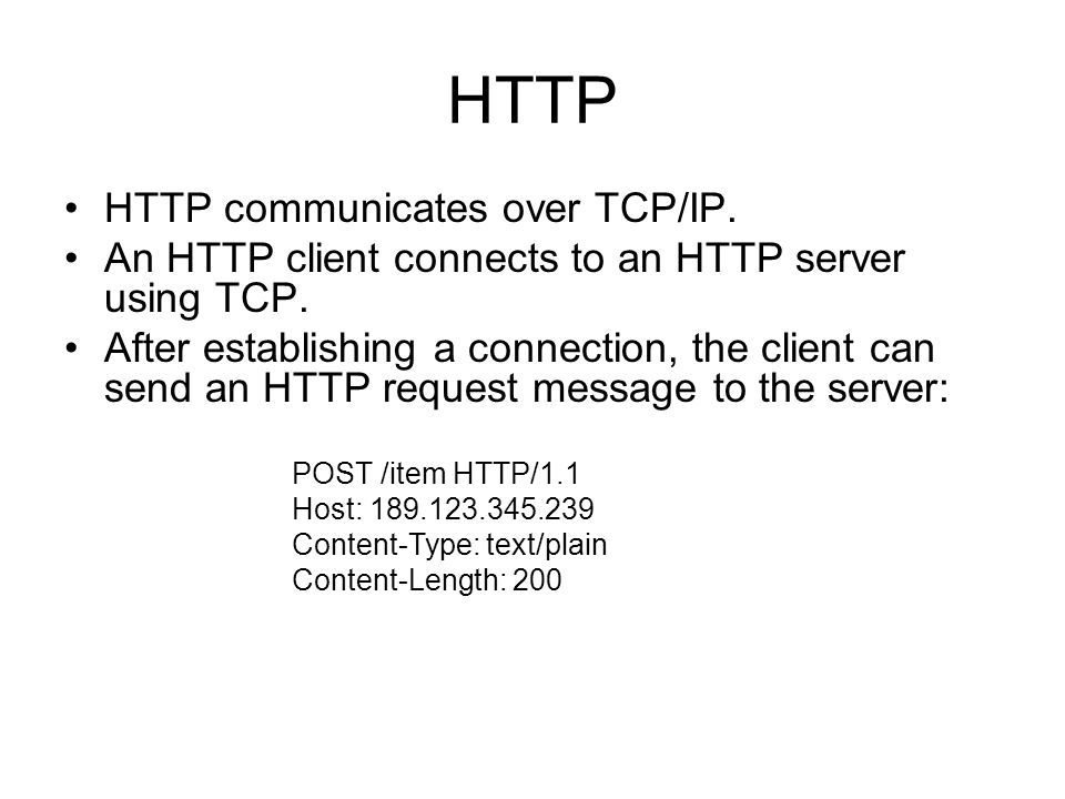 HTTP HTTP communicates over TCP/IP.
