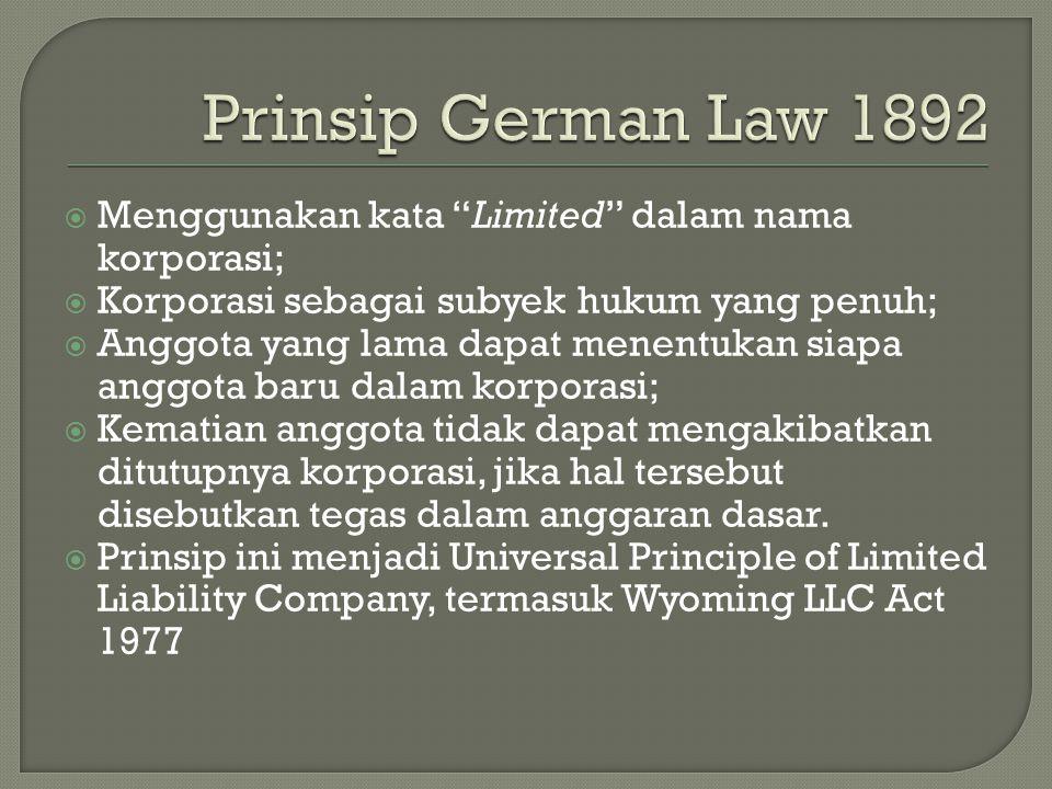 Prinsip German Law 1892 Menggunakan kata Limited dalam nama korporasi; Korporasi sebagai subyek hukum yang penuh;