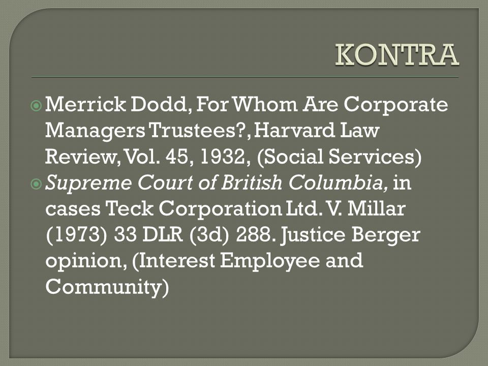 KONTRA Merrick Dodd, For Whom Are Corporate Managers Trustees , Harvard Law Review, Vol. 45, 1932, (Social Services)