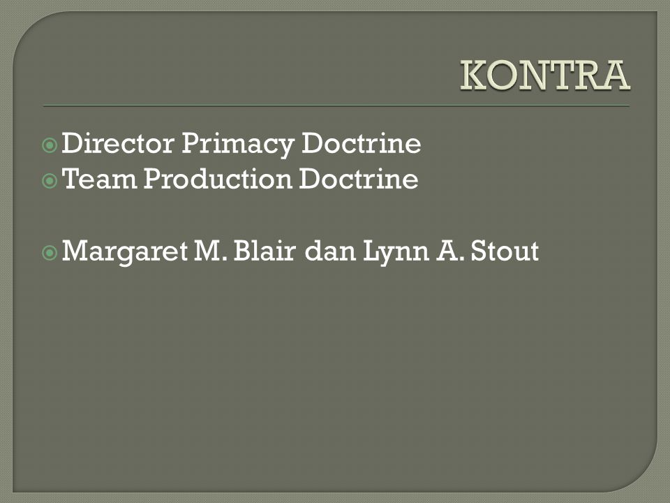 KONTRA Director Primacy Doctrine Team Production Doctrine
