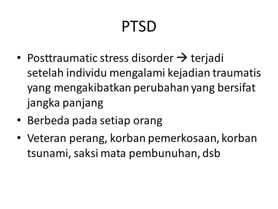 PTSD Posttraumatic stress disorder  terjadi setelah individu mengalami kejadian traumatis yang mengakibatkan perubahan yang bersifat jangka panjang.
