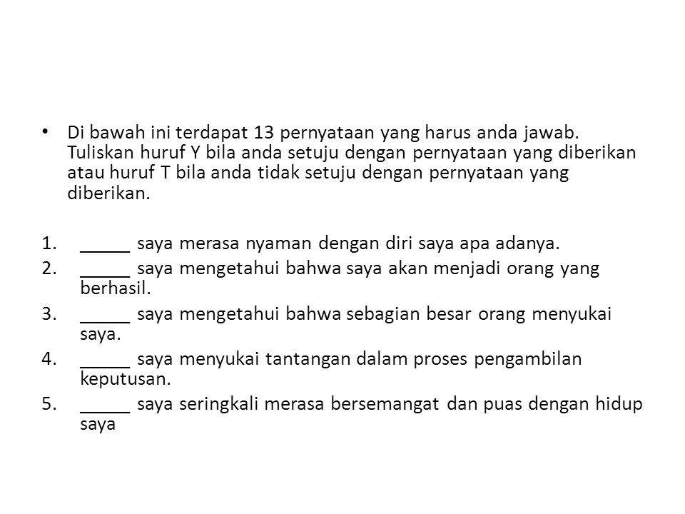 Di bawah ini terdapat 13 pernyataan yang harus anda jawab