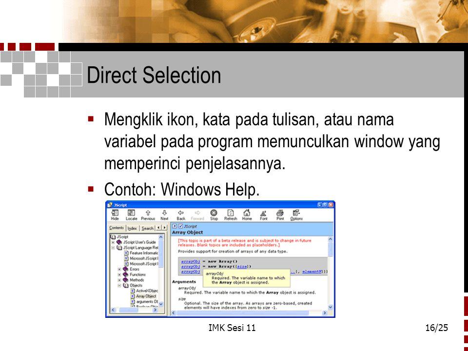 Direct Selection Mengklik ikon, kata pada tulisan, atau nama variabel pada program memunculkan window yang memperinci penjelasannya.