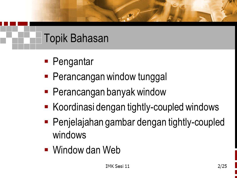 Topik Bahasan Pengantar Perancangan window tunggal