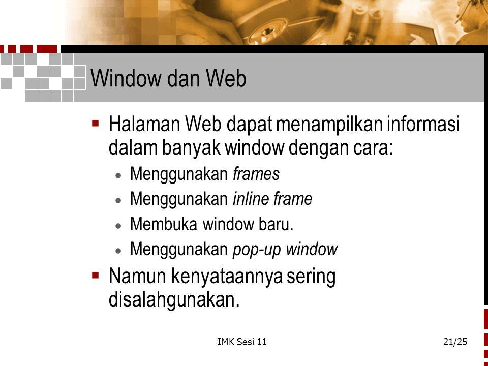 Window dan Web Halaman Web dapat menampilkan informasi dalam banyak window dengan cara: Menggunakan frames.
