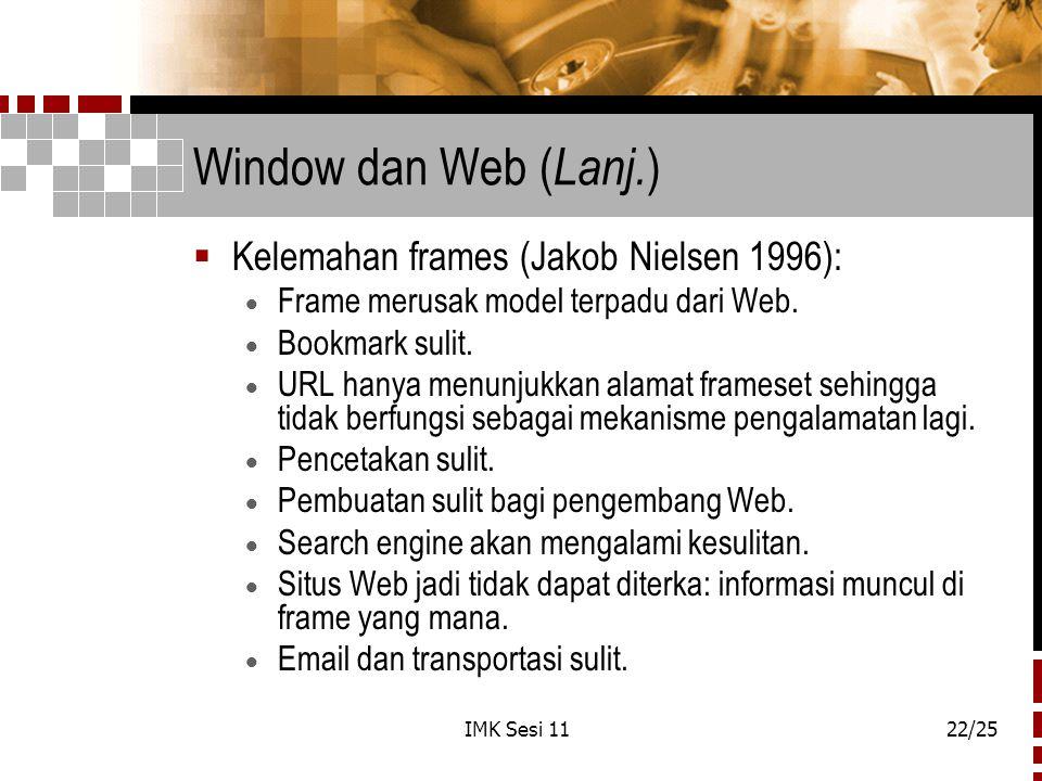 Window dan Web (Lanj.) Kelemahan frames (Jakob Nielsen 1996):