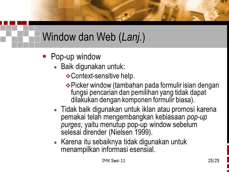 Window dan Web (Lanj.) Pop-up window Baik digunakan untuk: