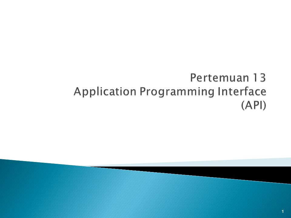 Pertemuan 13 Application Programming Interface (API)