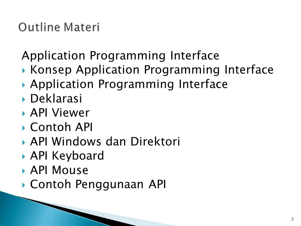Outline Materi Application Programming Interface. Konsep Application Programming Interface. Deklarasi.