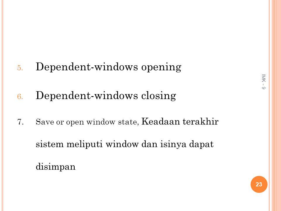 Dependent-windows opening Dependent-windows closing