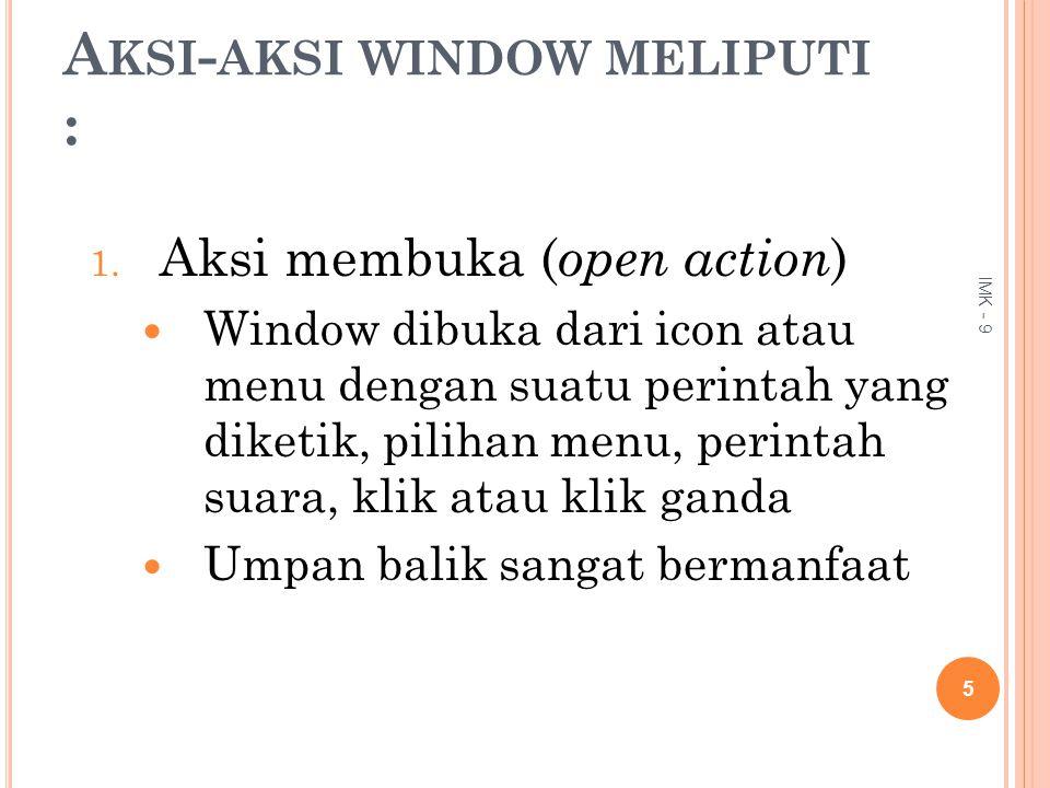 Aksi-aksi window meliputi :
