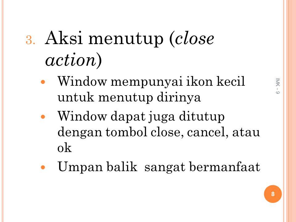 Aksi menutup (close action)