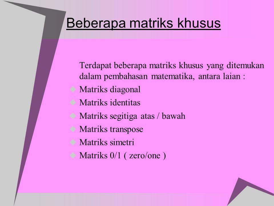 Beberapa matriks khusus