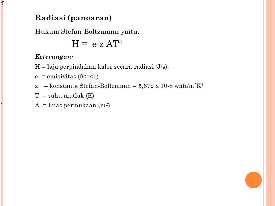Hukum Stefan-Boltzmann yaitu: