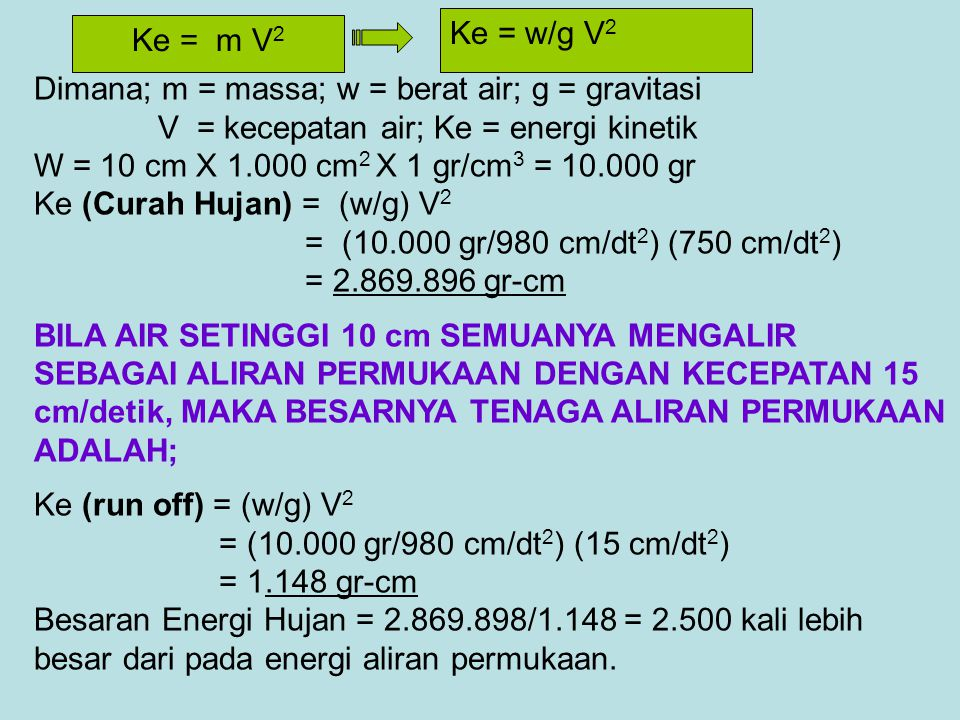 Dimana; m = massa; w = berat air; g = gravitasi