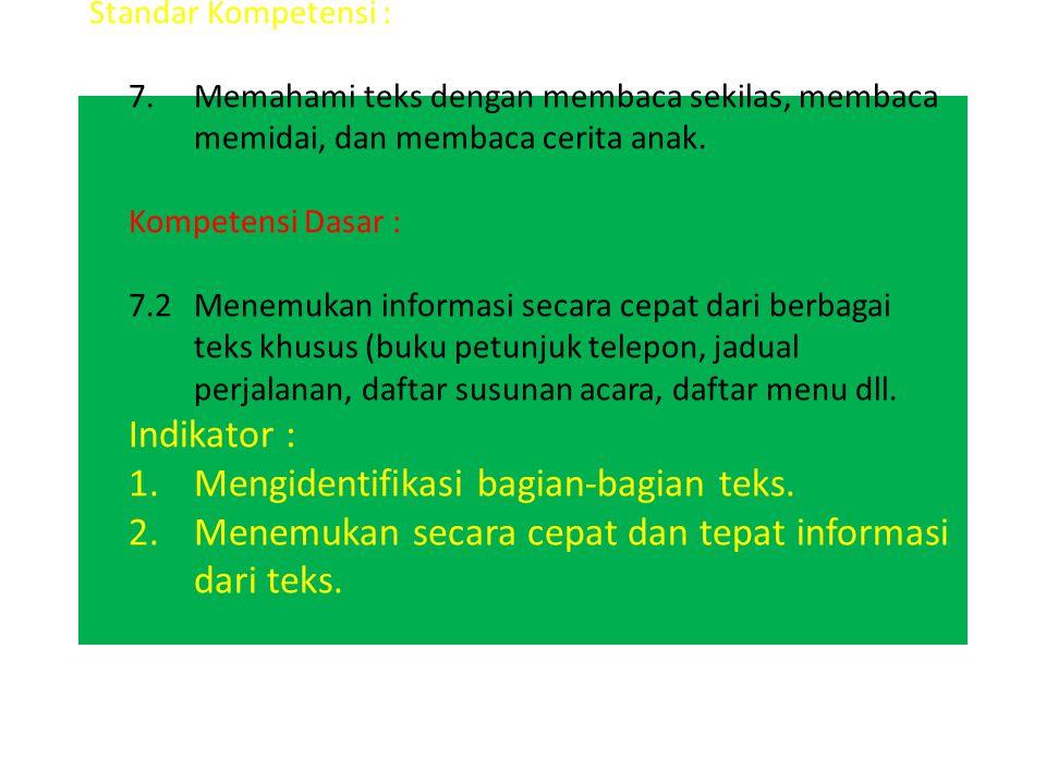Standar Kompetensi : 7. Memahami teks dengan membaca sekilas, membaca