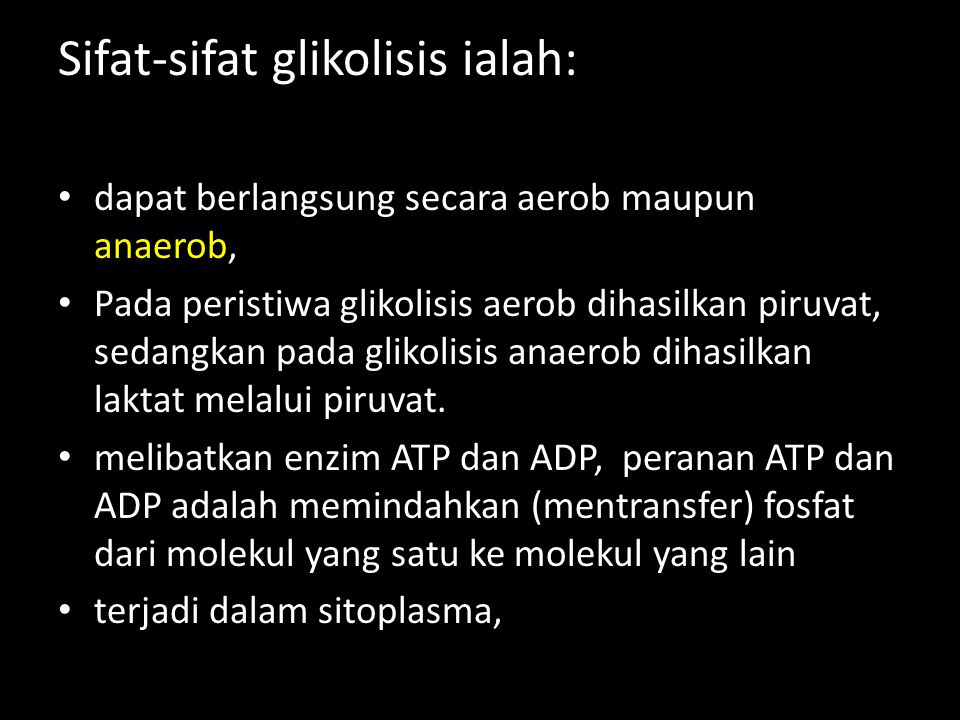 Sifat-sifat glikolisis ialah:
