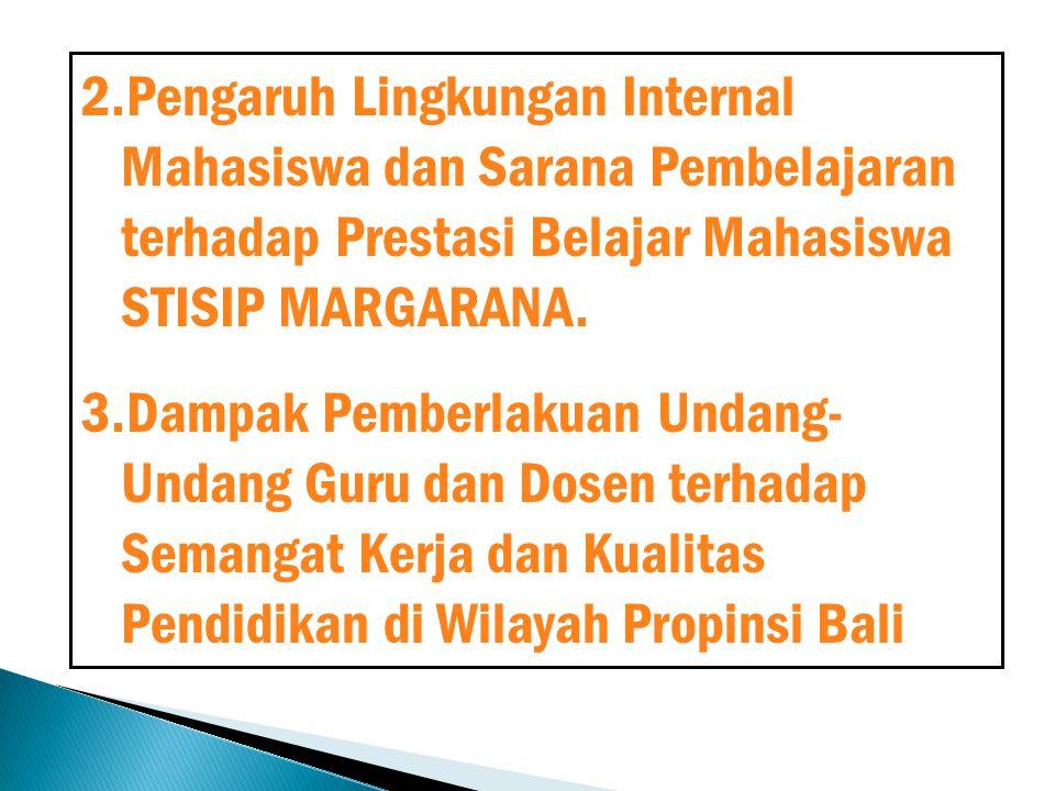 Pengaruh Lingkungan Internal Mahasiswa dan Sarana Pembelajaran terhadap Prestasi Belajar Mahasiswa STISIP MARGARANA.