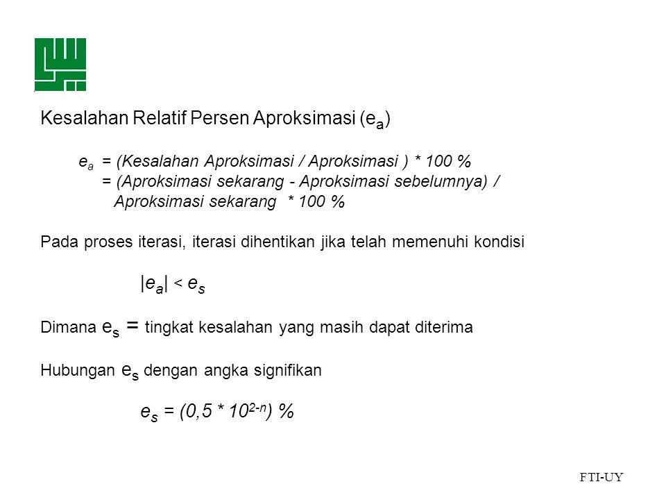 es = (0,5 * 102-n) % Kesalahan Relatif Persen Aproksimasi (ea)