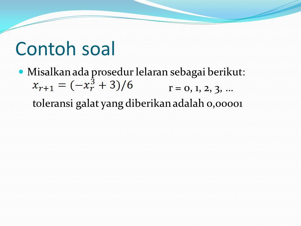 Contoh soal Misalkan ada prosedur lelaran sebagai berikut: