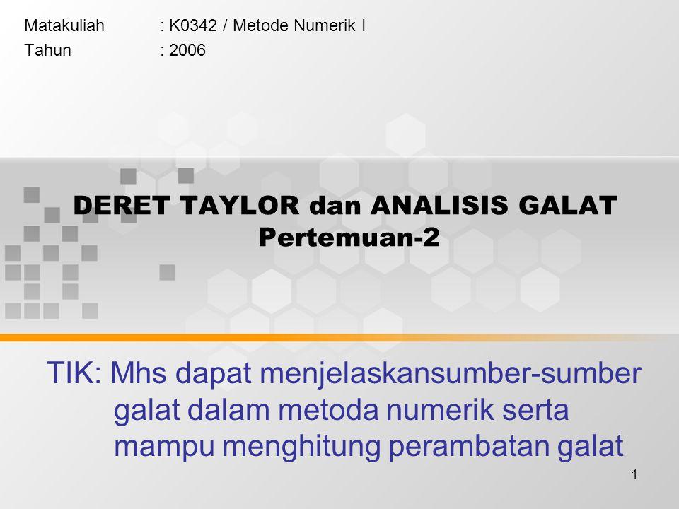 DERET TAYLOR dan ANALISIS GALAT Pertemuan-2
