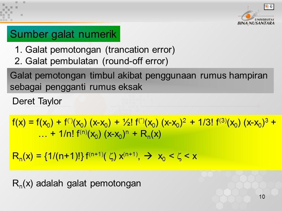 Sumber galat numerik Galat pemotongan (trancation error)