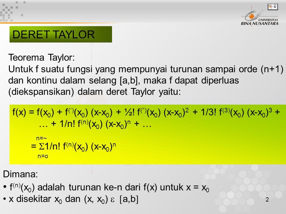 f(n)(x0) adalah turunan ke-n dari f(x) untuk x = x0