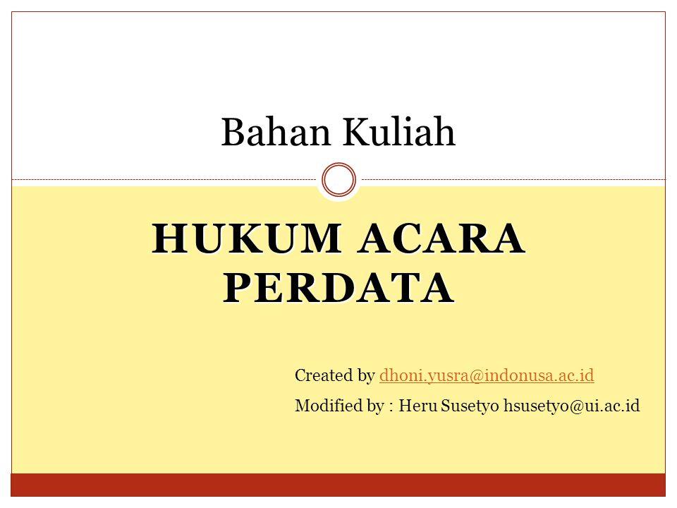 Hukum Acara perdata Bahan Kuliah Created by dhoni.yusra@indonusa.ac.id